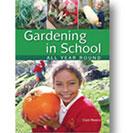 Gardening in School: All Year Round